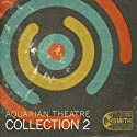 Collection 2: Aquarian Theatre  by John Lennon, Yoko Ono, Dennis Hopper, Peter Fonda, Jim Morrison, Jane Fonda, James Rado, Gerome Ragni Narrated by Howard Smith, Josh Rattner
