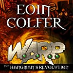 The Hangman's Revolution: W.A.R.P. Book 2 (       UNABRIDGED) by Eoin Colfer Narrated by Maxwell Caulfield