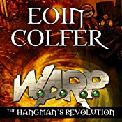 The Hangman's Revolution: W.A.R.P. Book 2 | Eoin Colfer