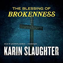 The Blessing of Brokenness (       UNABRIDGED) by Karin Slaughter Narrated by Shannon Cochran