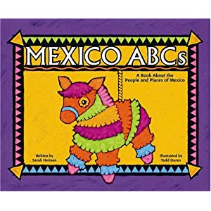 Mexico ABCs: A Book About the People and Places of Mexico (Country Abcs) Heiman, Sarah, Ouren and Todd