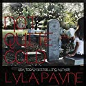 Not Quite Cold: A Lowcountry Mystery, Book 2 (       UNABRIDGED) by Lyla Payne Narrated by Michelle Haynes