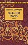 Selected Essays (Dover Thrift Editions) (048629109X) by Michel de Montaigne
