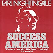 Success in America: Who Has It...and Why? Who Doesn't...and Why? Is It Worth It? | Earl Nightingale