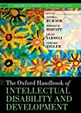The Oxford Handbook of Intellectual Disability and Development (Oxford Library of Psychology)