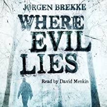 Where Evil Lies (       UNABRIDGED) by Jørgen Brekke Narrated by David Menkin