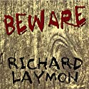 Beware (       UNABRIDGED) by Richard Laymon Narrated by Charles Bice