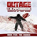 Outage 5: The Change (Werewolf Horror Suspense Series) Audiobook by T.W. Piperbrook Narrated by Troy Duran