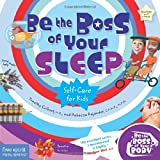 Be the Boss of Your Sleep (Be The Boss Of Your Body®)