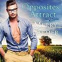 Opposites Attract: Nerds of Paradise, Book 1 Hörbuch von Merry Farmer Gesprochen von: Dawnya Clarine