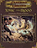 Tome and Blood: A Guidebook to Wizards and Sorcerers (Dungeons & Dragons Accessories)(Bruce R. Cordell/Monte Cook)