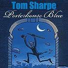 Porterhouse Blue Hörbuch von Tom Sharpe Gesprochen von: Griff Rhys Jones