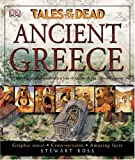 Ancient Greece (TALES OF THE DEAD) (0756605547) by Ross, Stewart