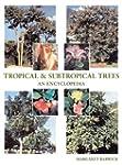 Tropical & Subtropical Trees: An Ency...