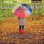 Chasing Rainbows   Kathleen Long