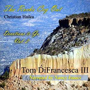 The Rocks Cry Out: Devotions to Go, Volume 2 | [Tom DiFrancesca III]