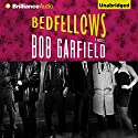 Bedfellows (       UNABRIDGED) by Bob Garfield Narrated by Alan Marriott