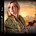 His Love Endures Forever Audiobook by Beth Wiseman Narrated by Kirsten Potter