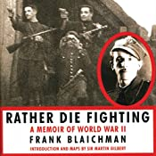 Rather Die Fighting: A Memoir of World War II | [Frank Blaichman]