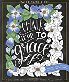 Chalk It Up To Grace: A Chalkboard Coloring Book of Removable Wall Art Prints, Perfect With Colored Pencils and Markers (Paperback)