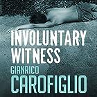 Involuntary Witness: Guido Guerrieri Series, Book 1 Hörbuch von Gianrico Carofiglio Gesprochen von: Sean Barrett