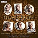 Gloomsbury: Series 3 Radio/TV Program by Sue Limb Narrated by  full cast, Miriam Margolyes, Alison Steadman