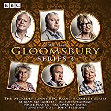 Gloomsbury: Series 3  by Sue Limb Narrated by full cast, Miriam Margolyes, Alison Steadman