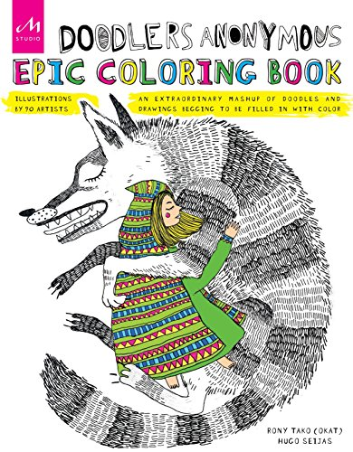 Doodlers Anonymous Epic Coloring Book An Extraordinary Mashup of Doodles and Drawings Begging to be Filled in with Color [Tako, Rony - Seijas, Hugo] (Tapa Blanda)