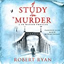 A Study in Murder (       UNABRIDGED) by Robert Ryan Narrated by Richard Burnip