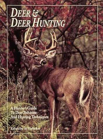 Deer & Deer Hunting: A Hunter's Guide to Deer Behavior and Hunting Techniques