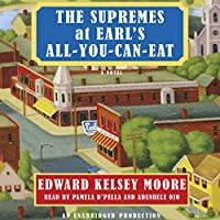 The Supremes at Earl's All-You-Can-Eat (       UNABRIDGED) by Edward Kelsey Moore, Edward Kelsey Moore Narrated by Adenrele Ojo, Pamella D'Pella