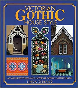 Victorian Gothic House Style: An Architectural and Interior Design