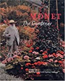Monet the Gardener (0789308207) by Gordon, Robert