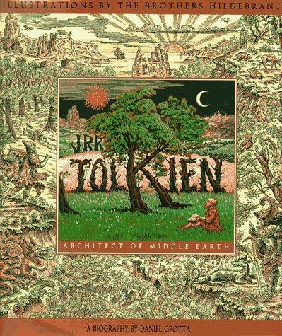 J.R.R. Tolkien: Architect of Middle Earth, Daniel Grotta