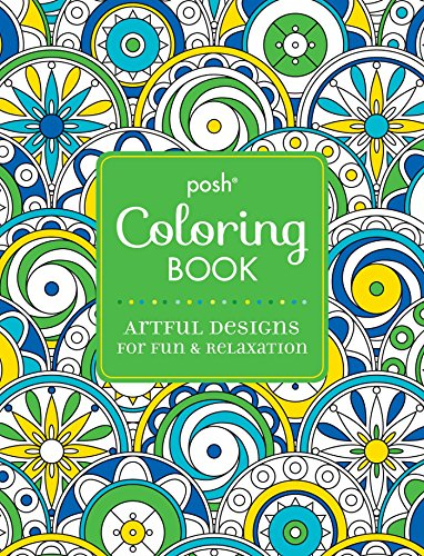 Posh Adult Coloring Book: Artful Designs for Fun and Relaxation PDF