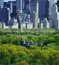 Free Central Park, An American Masterpiece: A Comprehensive History of the Nation's First Urban Park Ebook & PDF Download
