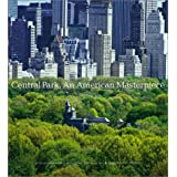 Central Park, An American Masterpiece: A Comprehensive History of the Nation's First Urban Park ~ Sara Cedar Miller