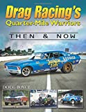 Drag Racings Quarter-Mile Warriors: Then & Now (Cartech)