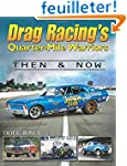 Drag Racing's Quarter-Mile Warriors:...