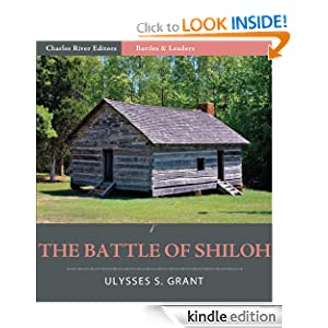 Battles and Leaders of the Civil War: The Battle of Shiloh (Illustrated) by Ulysses S. Grant