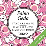 Itadakimasu: Umilmente ricevo in dono | Fabio Geda
