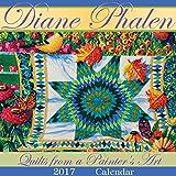 img - for Diane Phalen Quilts from a Painter's Art 2017 Calendar book / textbook / text book