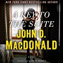 A Key to the Suite: A Novel (       UNABRIDGED) by John D. MacDonald Narrated by Richard Ferrone