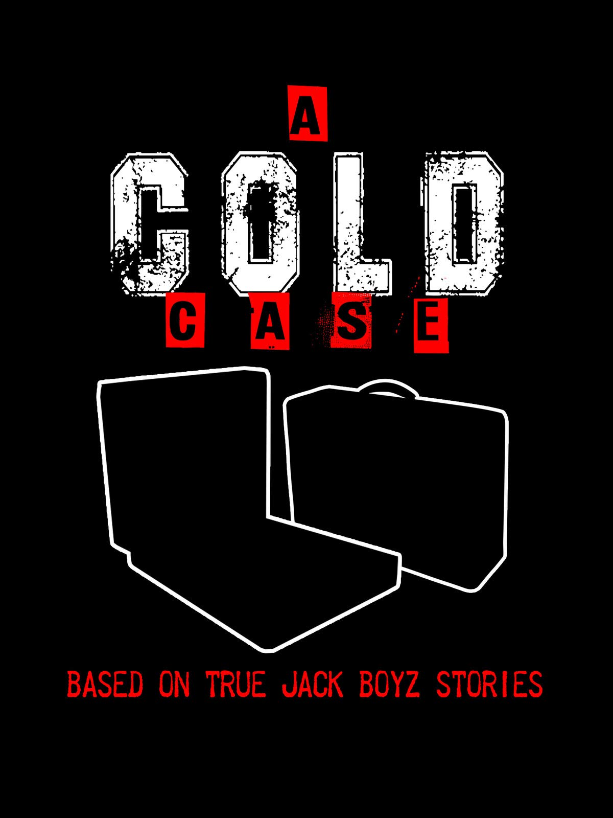 A Cold Case: Based On True Jack Boyz Stories