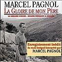 La Gloire de mon Père (Souvenirs d'enfance 1) Audiobook by Marcel Pagnol Narrated by Marcel Pagnol