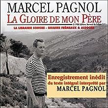 La Gloire de mon Père (Souvenirs d'enfance 1) | Livre audio Auteur(s) : Marcel Pagnol Narrateur(s) : Marcel Pagnol