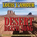 Desert Death-Song: A Collection of Western Stories (       UNABRIDGED) by Louis L'Amour Narrated by John McLain
