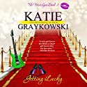 Getting Lucky: The Marilyns, Book 2 Audiobook by Katie Graykowski Narrated by Pam Dougherty
