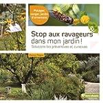 Stop aux ravageurs dans mon jardin !...