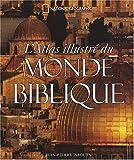 echange, troc Jean-Pierre Isbouts - L'Atlas illustré du monde biblique